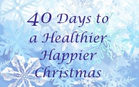 40 Days to a Healthier Happier Christmas